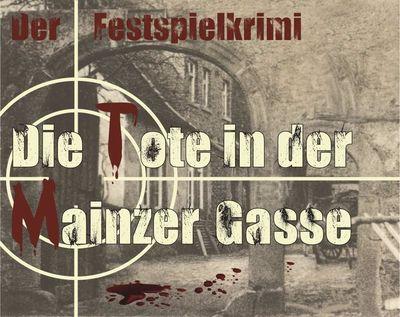 Der Festspielkrimi: Die Tote in der Mainzer Gasse