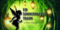 Alzenauer Burgfestspiele 2018 präsentieren: Ein Sommernachtstraum